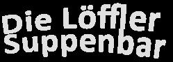 Die Löffler – Catering & Suppenbar
